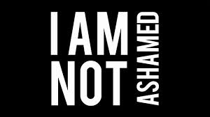 Spiritual Blog - Not Ashamed