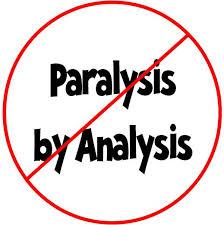 Blog Post - Pralysis of Analysis