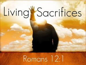 Spiritual Blog - Living Sacrifices