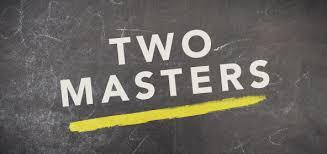 Spiritual Blog - Two Masters