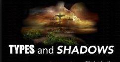Spiritual Blog - Types and Shadows