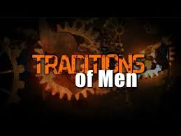 Spiritual Blog - Traditions of Men