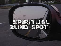 Spiritual Blog - Blind Spots